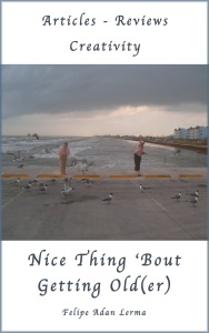 Nice Thing 'Bout Getting Old(er) - Articles, Reviews, Creativity