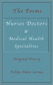 Nurses Doctors & Medical Health Specialists - The Poems