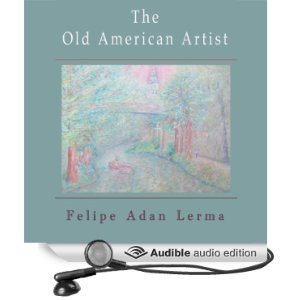 the old american artist audiobook © Felipe Adan Lerma