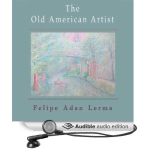 the old american artist audiobook © Felipe Adan Lerma