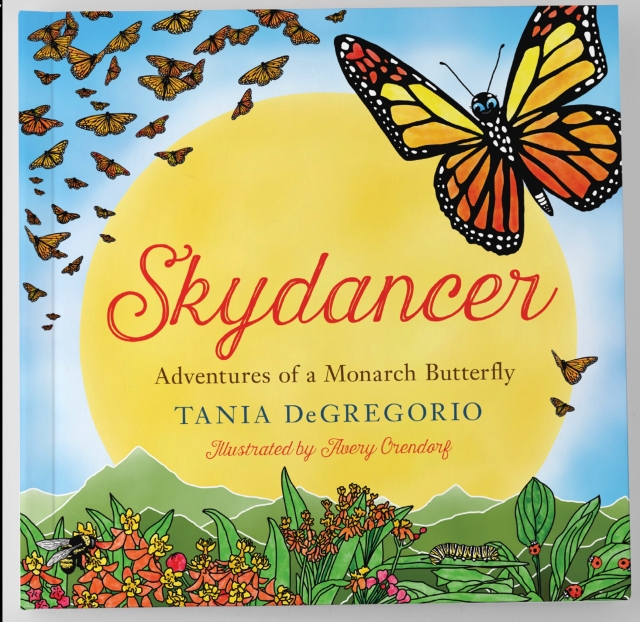 Skydancer, Adventures of a Monarch Butterfly - an illustrated children's book by Tania DeGregorio.