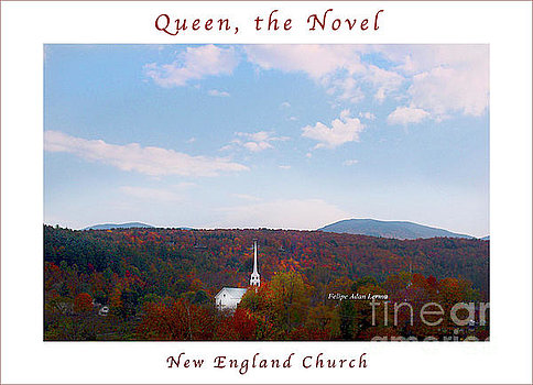 Queen the Novel, New England Church ©Felipe Adan Lerma https://fineartamerica.com/featured/image-included-in-queen-the-novel-new-england-church-enhanced-poster-felipe-adan-lerma.html