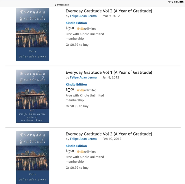 Everyday Gratitudes Vols 1-3 © Felipe Adan Lerma  https://www.amazon.com/s?i=digital-text&rh=p_73%3AA+Year+of+Gratitude&_encoding=UTF8&ref=series_rw_dp_labf