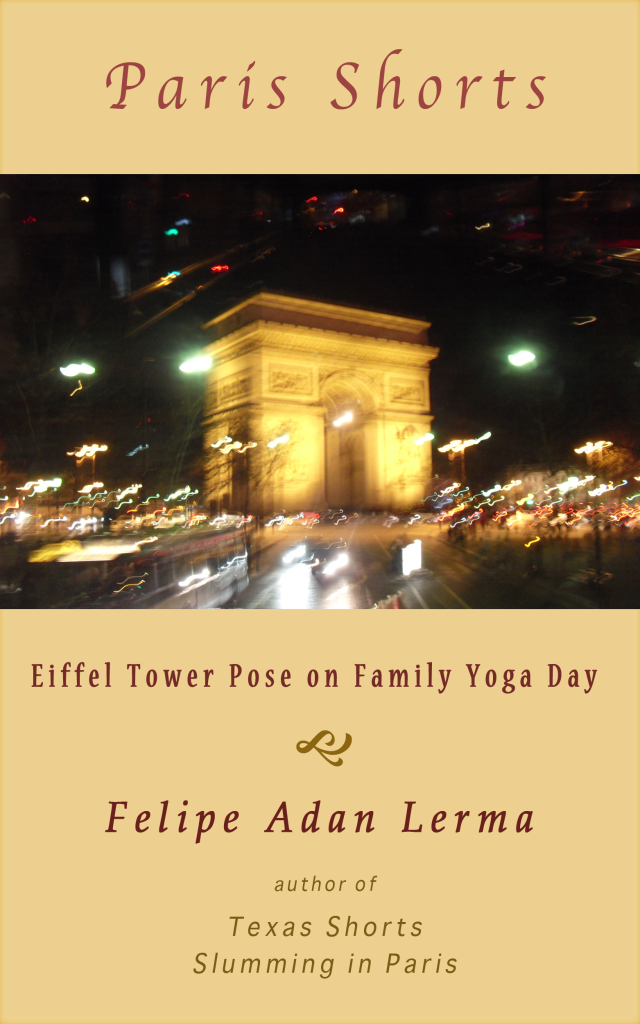 Eiffel Tower Pose on Family Yoga Day - short story by Felipe Adan Lerma - https://amzn.to/31wjJvq .