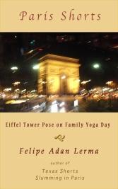 Eiffel Tower Pose on Family Yoga Day - short story by Felipe Adan Lerma - https://amzn.to/31wjJvq .
