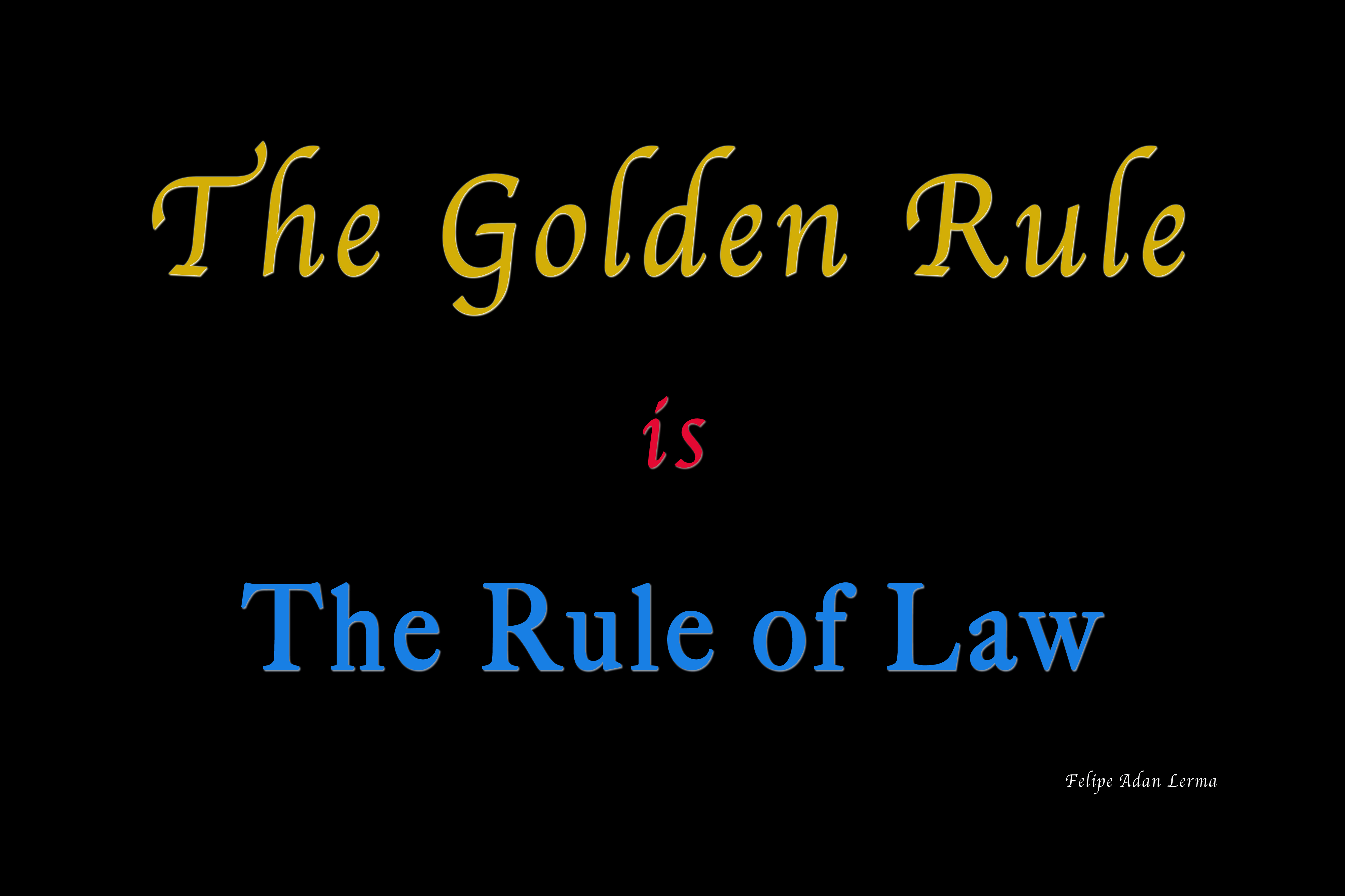 The Golden Rule poster © Felipe Adan Lerma https://fineartamerica.com/featured/the-golden-rule-felipe-adan-lerma.html