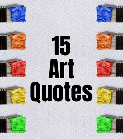 15 Art Quotes reblog image - https://felipeadanlerma.com/2019/09/17/15-quotes-on-art/  - to -  https://bekitschig.blog/2019/05/24/15-quotes-on-art/ .