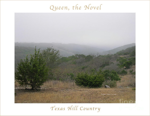 Image Included In Queen The Novel - Texas Hill Country Poster ©Felipe Adan Lerma https://fineartamerica.com/featured/image-included-in-queen-the-novel-texas-hill-country-enhanced-poster-felipe-adan-lerma.html