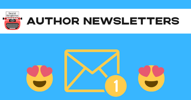 7 Expert Tricks To Improve Your Author Newsletter https://davidgaughran.com/2020/01/23/7-expert-tricks-improve-author-newsletter-mailing-list-email/
