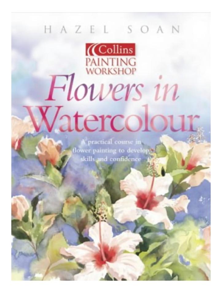 Watercolour Flower Painting Workshop (Collins Painting Workshop) with Hazel Soan https://amzn.to/3aGnbsJ