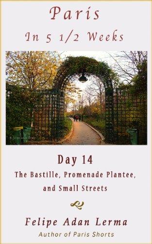 Paris in 5 1/2 Weeks, Day 14, The Bastille, Promenade Plantee, and Small Streets - Felipe Adan Lerma https://amzn.to/2WgzwOV