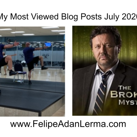 My Most Viewed Blog Posts July 2020 www.FelipeAdanLerma.com - SilverSneakers Stability Class & AcornTV's Brokenwood