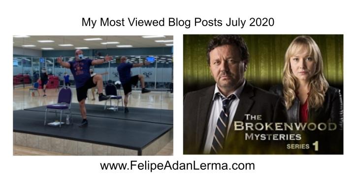 My Most Viewed Blog Posts July 2020 www.FelipeAdanLerma.com - SilverSneakers Stability Class & AcornTV's Brokenwood