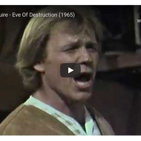 Barry McGuire - Eve of Destruction (1965) YouTube https://youtu.be/MdWGp3HQVjU