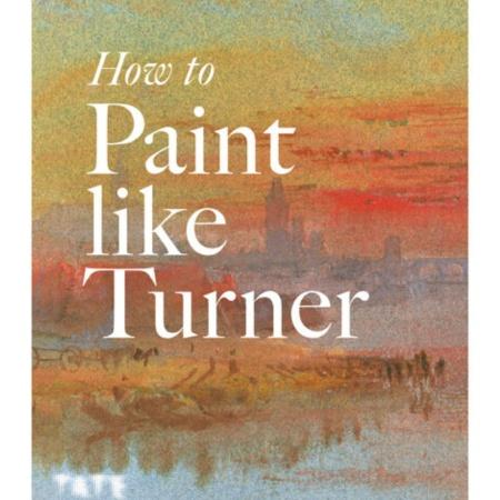 How to Paint Like Turner via Tate UK, by Ian Warrell https://amzn.to/3cXojLH