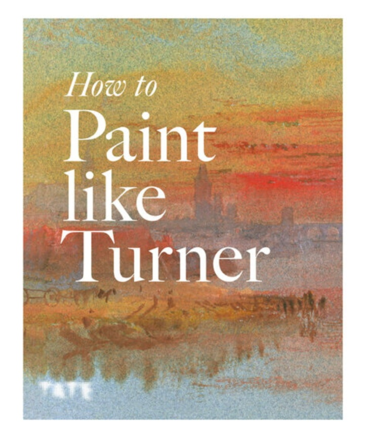 How to Paint Like Turner via Tate UK, by Ian Warrell https://amzn.to/3cXojLH