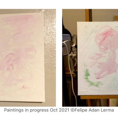 Paintings and blog posts in progress ©Felipe Adan Lerma Oct 2021
